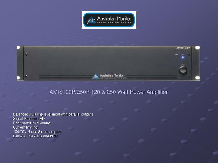 AMIS120P/250P 120 & 250 Watt Power Amplifier