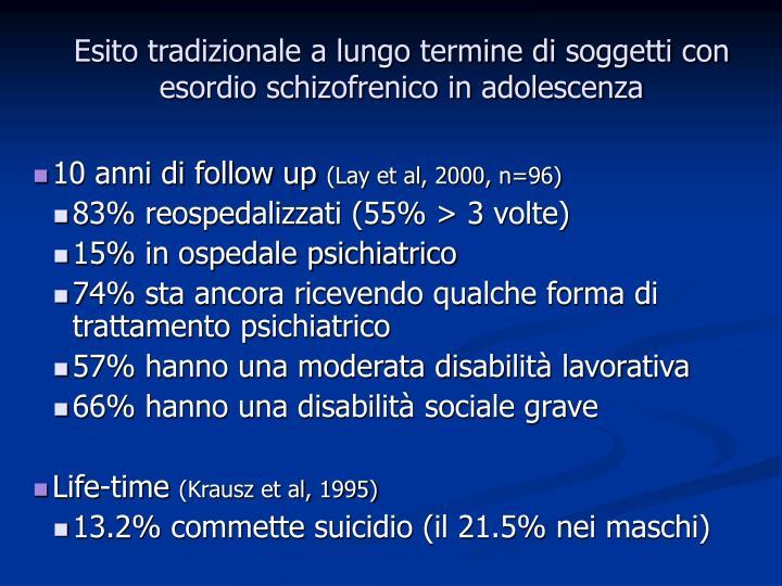 Esito tradizionale a lungo termine di soggetti con esordio schizofrenico in adolescenza