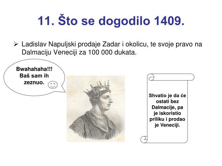 11. Što se dogodilo 1409.