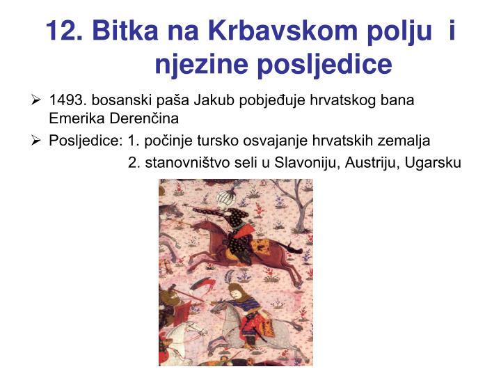 12. Bitka na Krbavskom polju  i njezine posljedice