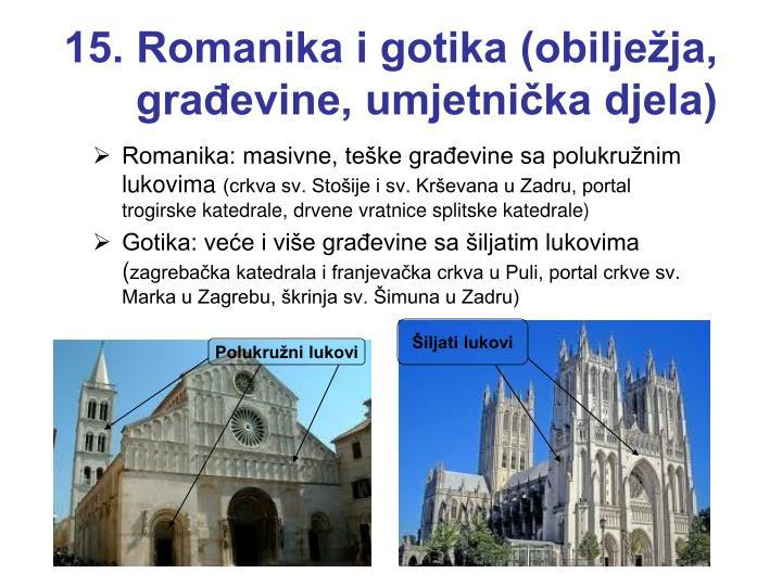 15. Romanika i gotika (obilježja, građevine, umjetnička djela)
