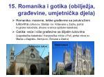 15 romanika i gotika obilje ja gra evine umjetni ka djela