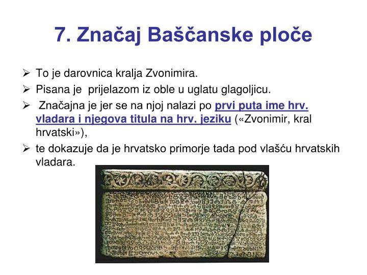 7. Značaj Baščanske ploče