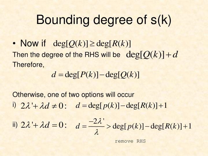 Bounding degree of s(k)