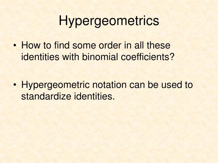 Hypergeometrics