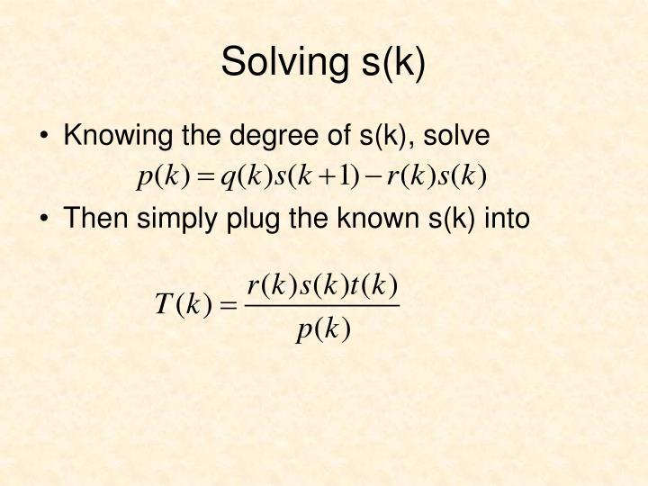Solving s(k)