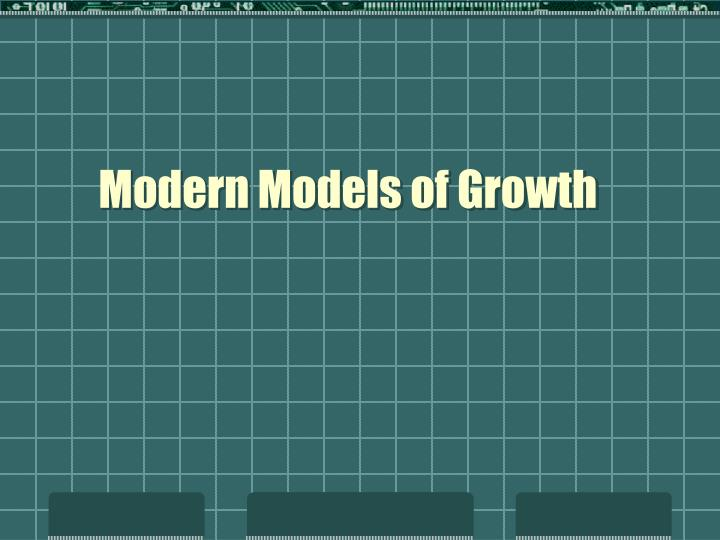 Modern Models of Growth