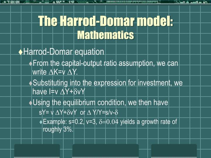 The Harrod-Domar model: