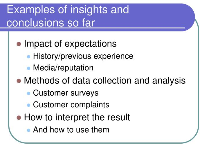 Examples of insights and conclusions so far