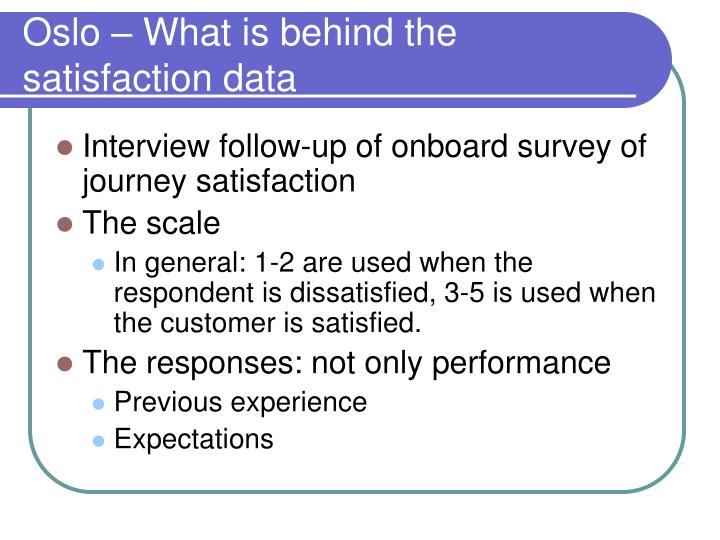 Oslo – What is behind the satisfaction data