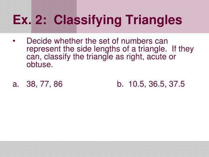Ex. 2:  Classifying Triangles