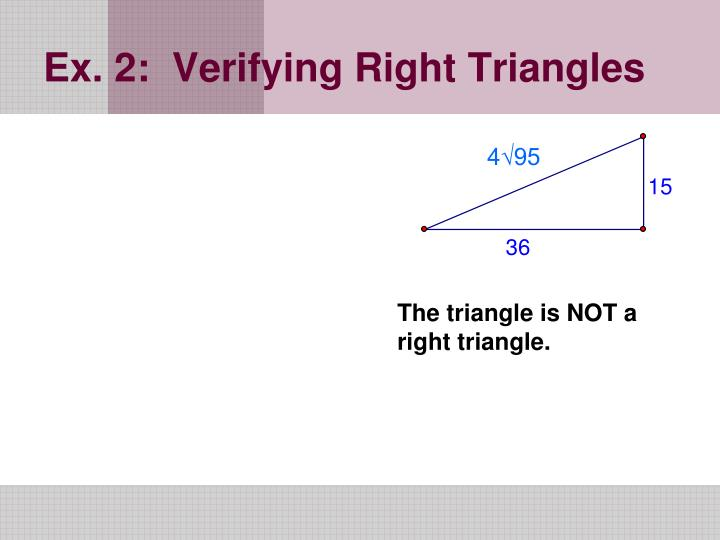 Ex. 2:  Verifying Right Triangles