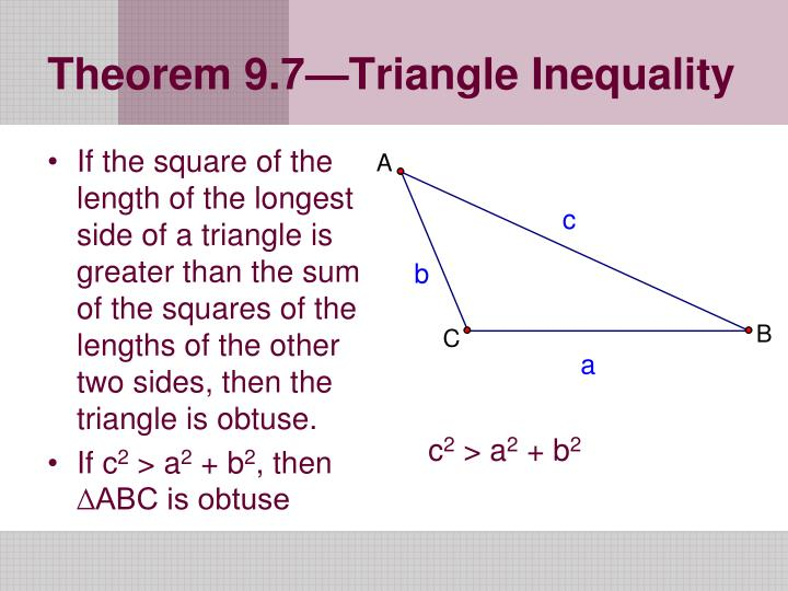 If the square of the length of the longest side of a triangle is greater than the sum of the squares of the lengths of the other two sides, then the triangle is obtuse.