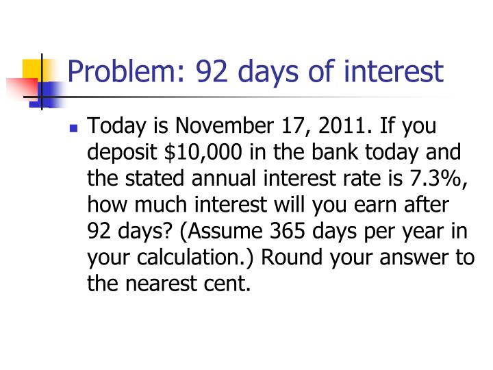 Problem: 92 days of interest