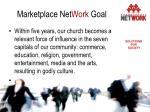 marketplace net work goal