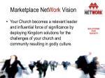 marketplace net work vision