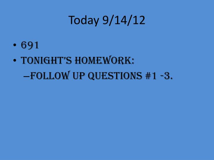 Today 9/14/12