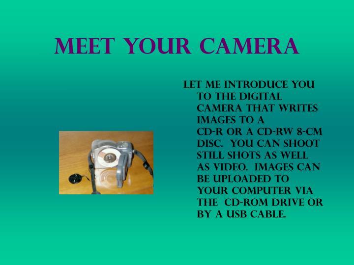 Meet Your Camera