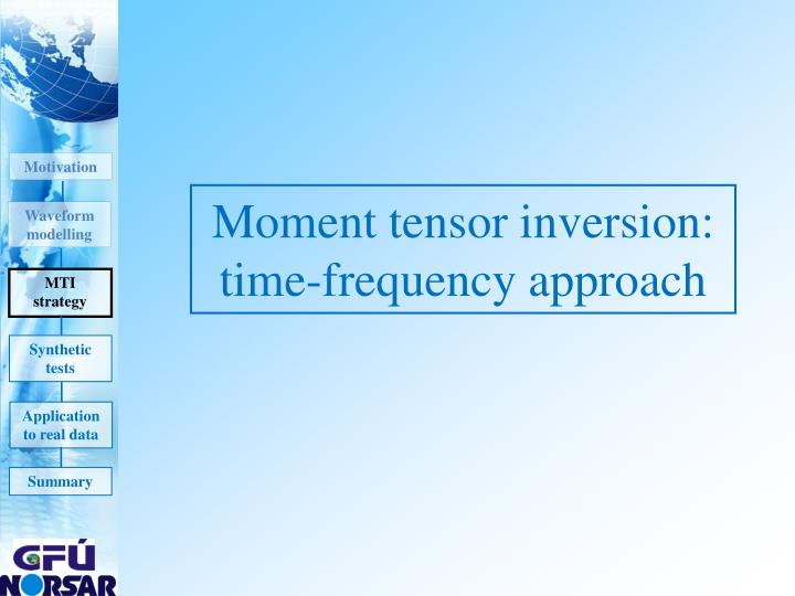 Moment tensor inversion: time-frequency approach