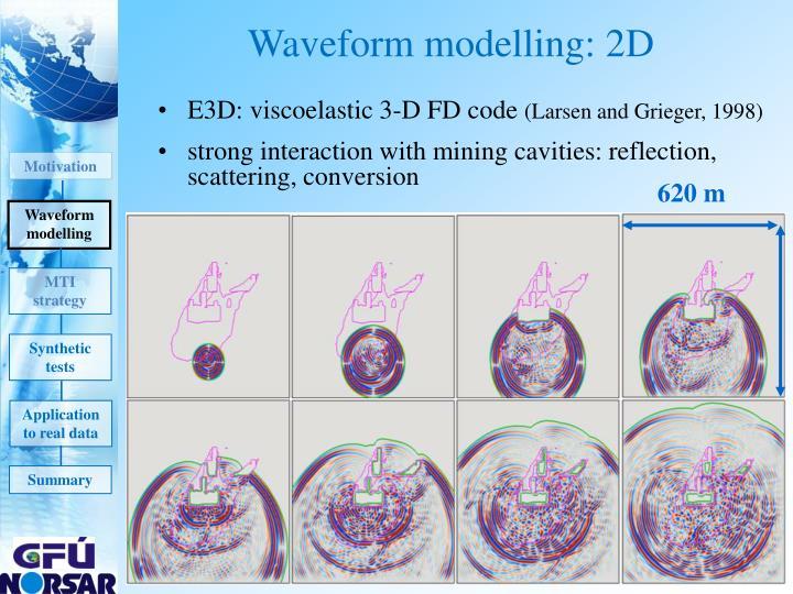 Waveform modelling: 2D