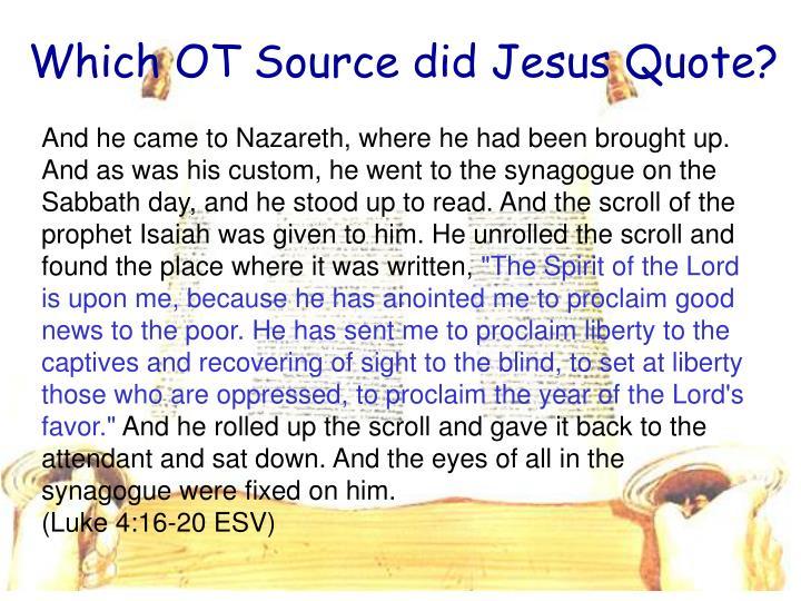 Which OT Source did Jesus Quote?