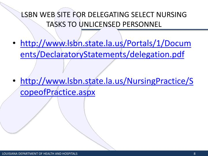 LSBN WEB SITE FOR DELEGATING SELECT NURSING TASKS TO UNLICENSED PERSONNEL
