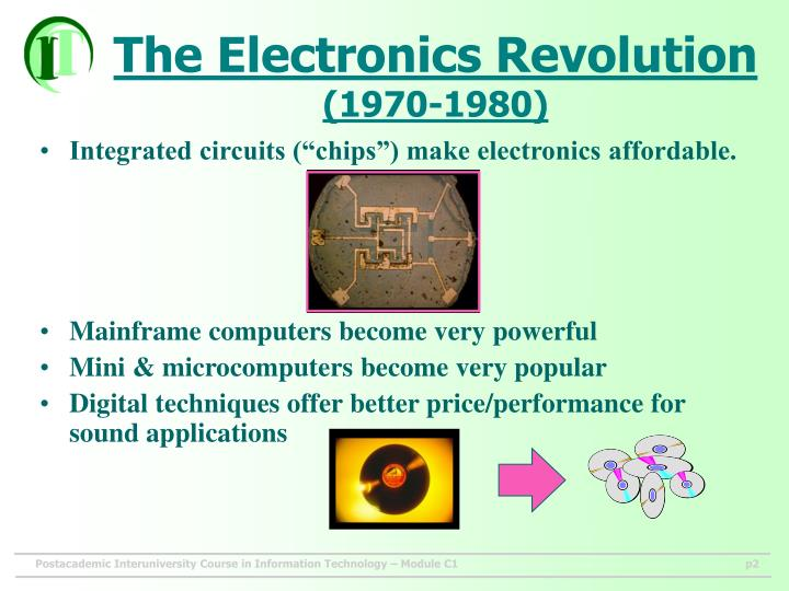 "Integrated circuits (""chips"") make electronics affordable."