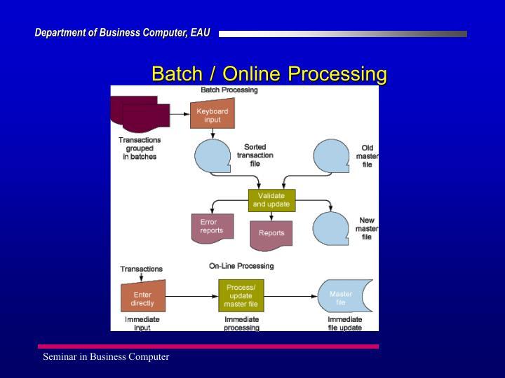 Batch / Online Processing