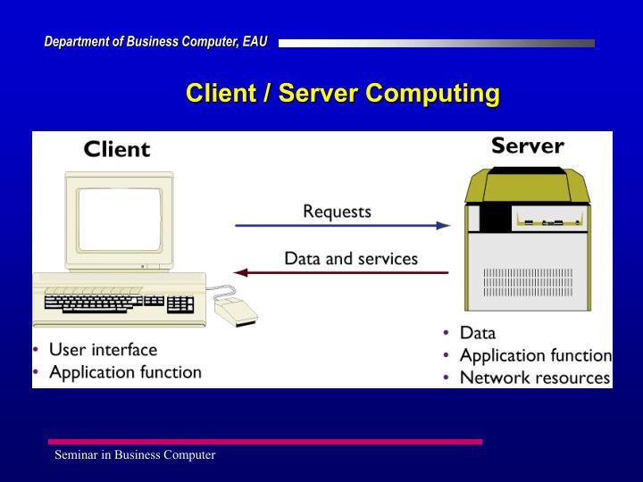 Client / Server Computing
