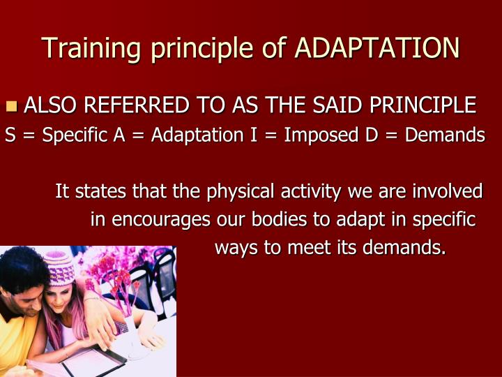Training principle of adaptation