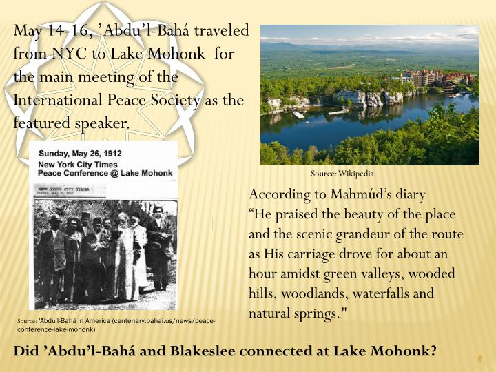 May 14-16, 'Abdu'l-Bahá traveled from NYC to Lake Mohonk  for the main meeting of the International Peace Society as the featured speaker.