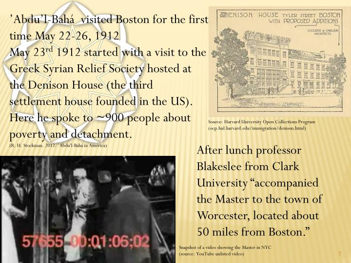 'Abdu'l-Bahá  visited Boston for the first time May 22-26, 1912
