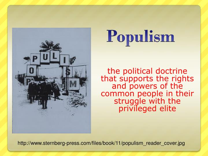 The political doctrine that supports the rights and powers of the common people in their struggle wi...