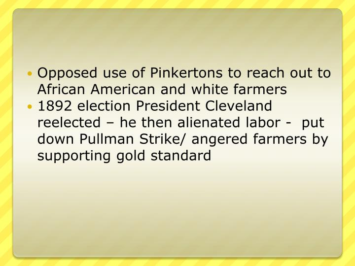 Opposed use of Pinkertons to reach out to African American and white farmers