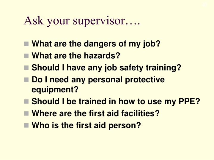 Ask your supervisor….