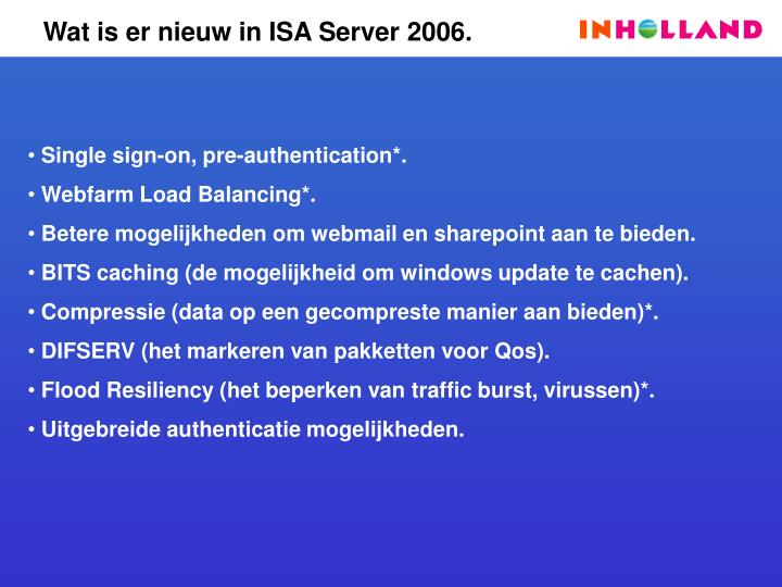 Wat is er nieuw in ISA Server 2006.