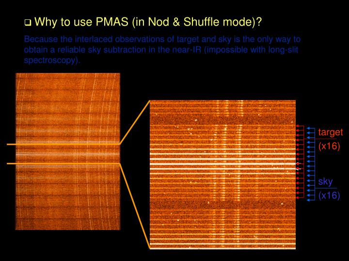 Why to use PMAS (in Nod & Shuffle mode)?