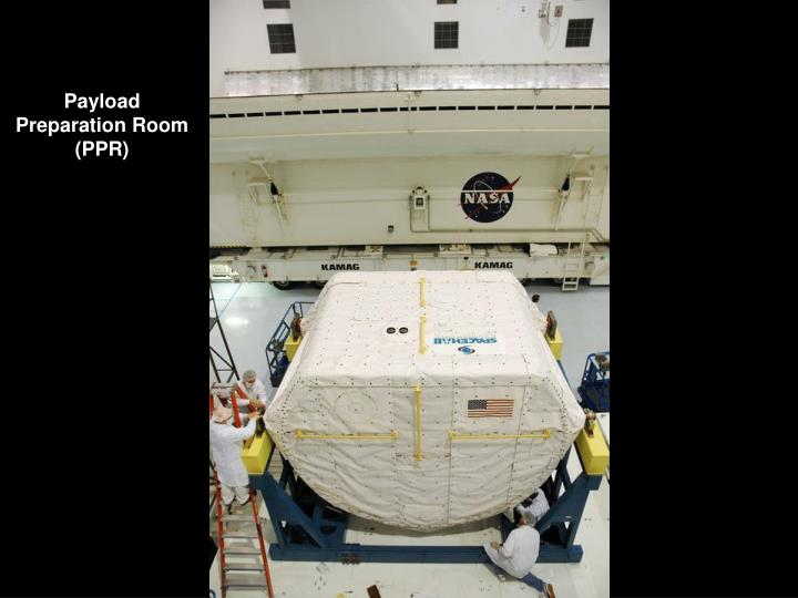 Payload Preparation Room (PPR)
