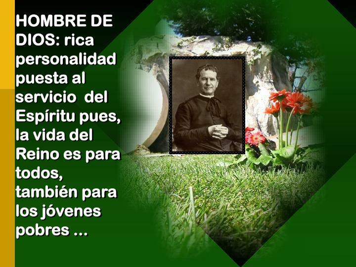 HOMBRE DE DIOS: rica personalidad puesta al servicio  del Espíritu pues, la vida del Reino es para todos, también para los jóvenes pobres ...