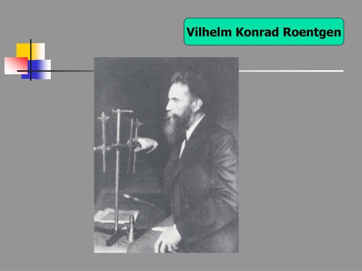 Vilhelm Konrad Roentgen