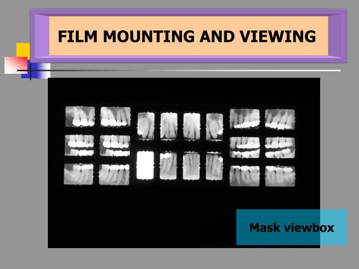 FILM MOUNTING AND VIEWING
