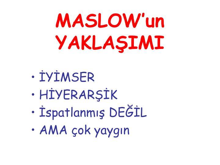 MASLOW'un