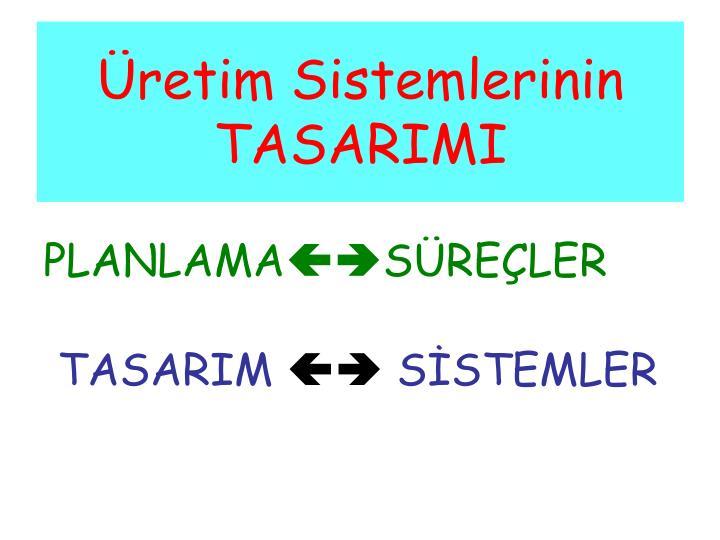Üretim Sistemlerinin TASARIMI
