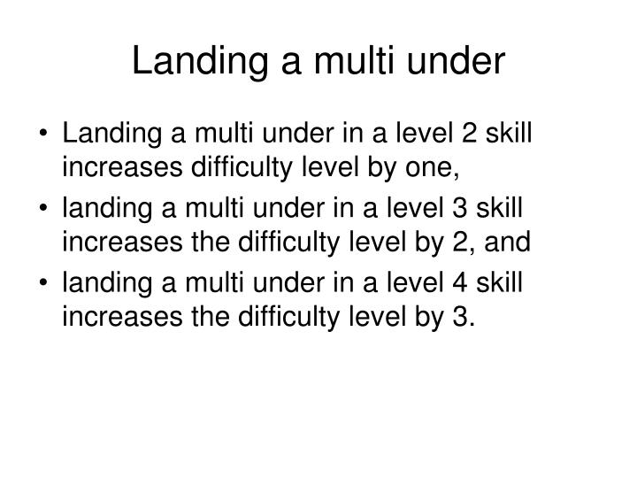 Landing a multi under