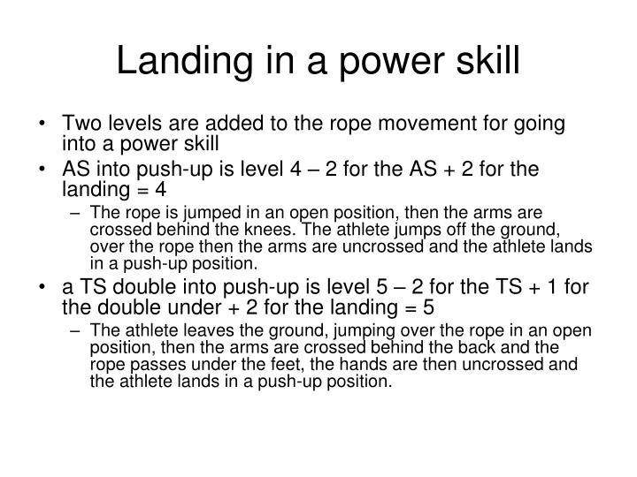 Landing in a power skill