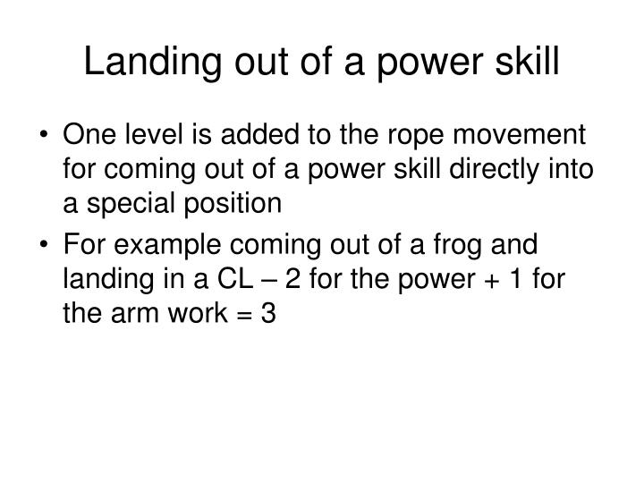 Landing out of a power skill