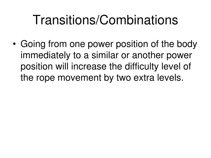 Transitions/Combinations