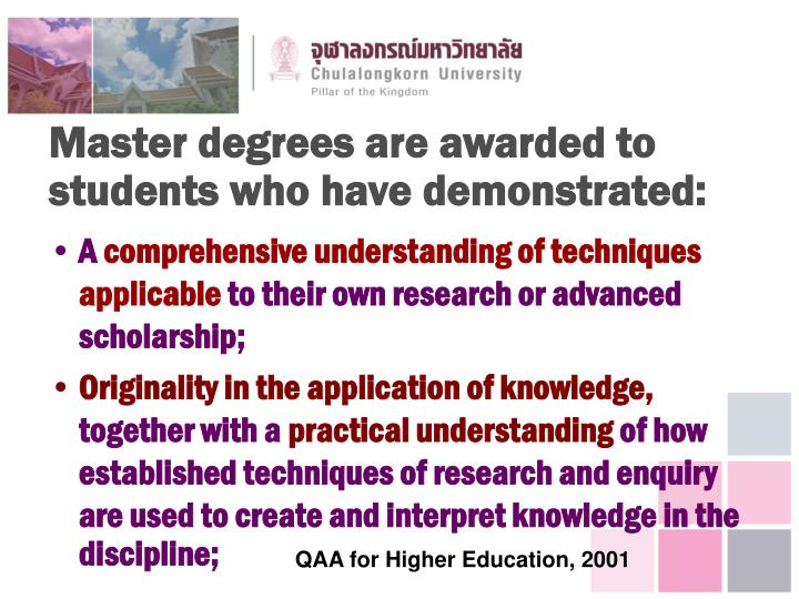 Master degrees are awarded to students who have demonstrated: