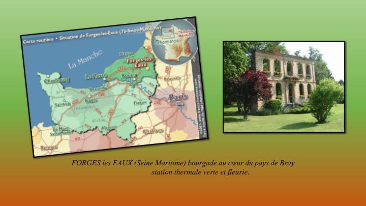 FORGES les EAUX (Seine Maritime) bourgade au cœur du pays de Bray