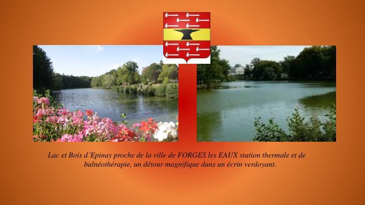 Lac et Bois d'Epinay proche de la ville de FORGES les EAUX station thermale et de